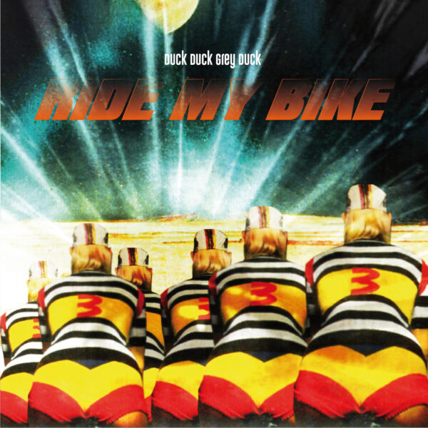 Duck Duck Grey Duck – Ride My Bicycle
