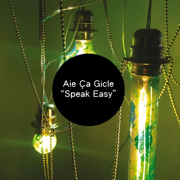 Aie Ça Gicle – Speak Easy